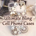Ultimate Bling Cell Phone Cases